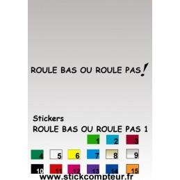 Stickers ROULE BAS OU ROULE PAS! 1 - StickCompteur création stickers personnalisés
