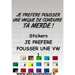 1 stickers JE PREFERE POUSSER UNE VW,QUE DE CONDUIRE TA MERDE 1