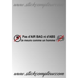 Pas d'air bag ni d'abs je meurs comme un homme stickers - StickCompteur création stickers personnalisés