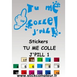Stickers TU ME COLLE JE PILL 1 By YANN