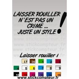 LAISSER ROUILLER N 'EST PAS UN CRIME ...JUSTE UN STYLE !!1